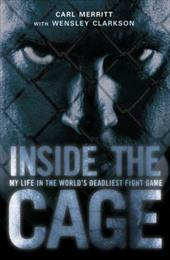 Inside the Cage: My Life in the World's Deadliest Fight Game