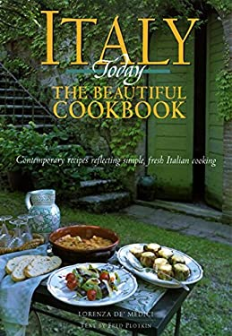 Italy Today the Beautiful Cookbook: Contemporary Recipes Reflecting Simple, Fresh Italian Cooking 9780002250535