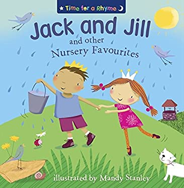Jack, and Jill and Other Nursery Favourites