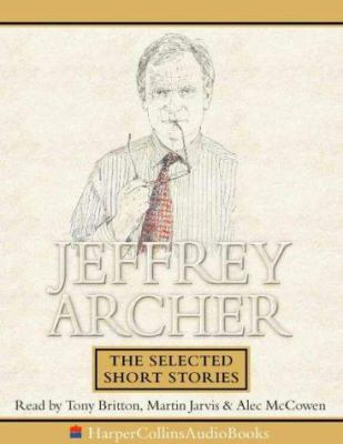 Jeffrey Archer: The Selected Short Stories
