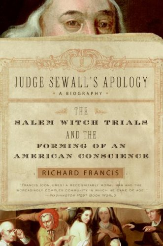 Judge Sewall's Apology: The Salem Witch Trials and the Forming of an American Conscience 9780007163632