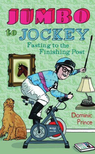 Jumbo to Jockey: One Midlife Crisis, a Horse and the Diet of a Lifetime
