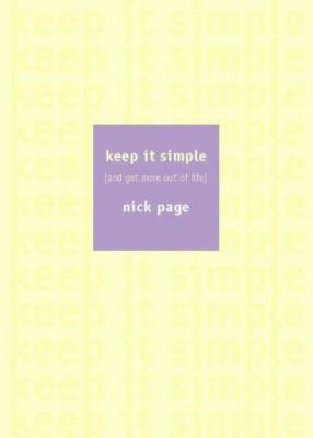 Keep It Simple: And Get More Out of Life