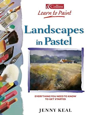 Landscapes in Pastel: Everything You Need to Know to Get Started