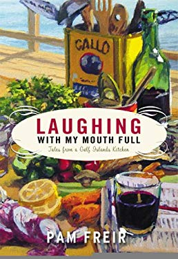 Laughing with My Mouth Full: Tales from a Gulf Islands Kitchen 9780002008013