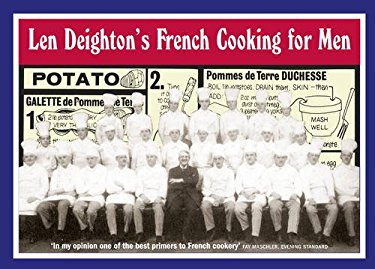 Len Deighton's French Cooking for Men: 50 Classic Cookstrips for Today's Action Men 9780007351114