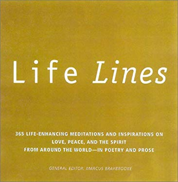 Life Lines: 365 Life-Enhancing Meditations and Inspirations on Love, Peace, and Spirit from Around the World