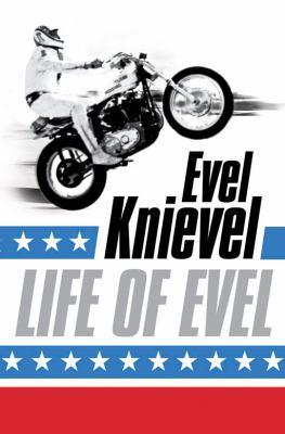Life of Evel: Evel Knievel 9780007184590