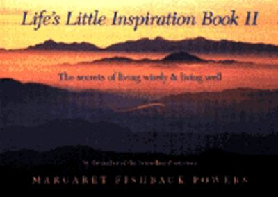 Life's Little Inspiration Book II: The Secrets of Living Wisely and Living Well