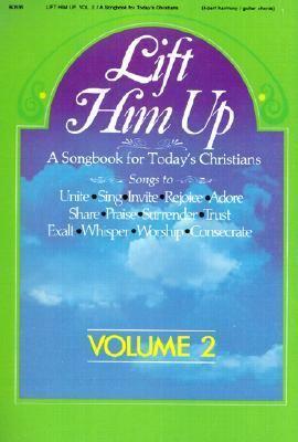 Lift Him Up: Volume 2