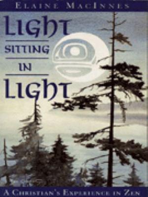 Light Sitting in Light: A Christian's Experience in Zen