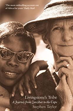 Livingstone's Tribe: A Journey from Zanzibar to the Cape