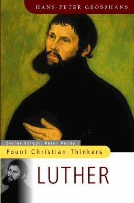 Luther: Fount Christian Thinker