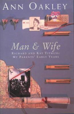 Man and Wife: Richard and Kay Titmuss: My Parents' Early Years