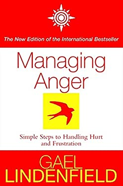 Managing Anger: Simple Steps to Dealing with Frustration and Threat 9780007100347
