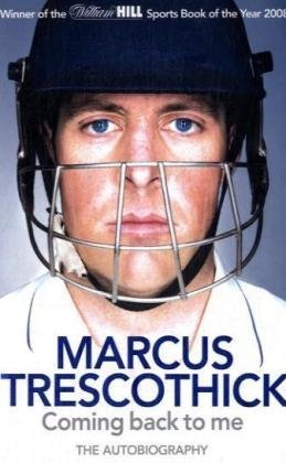 Marcus Trescothick: Coming Back to Me: The Autobiography 9780007292486