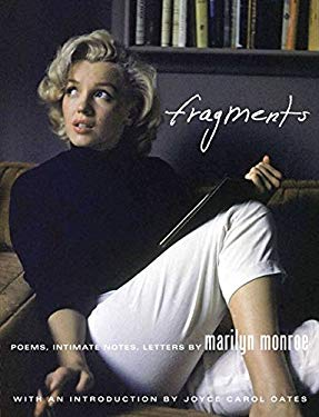 Marilyn Monroe: Fragments. Edited by Stanley Buchthal and Bernard Comment - Monroe, Marilyn