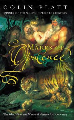 Marks of Opulence: The Why, When, and Where of Western Art, 1000-1900 Ad