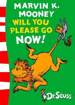 Marvin K. Mooney Will You Please Go Now!: Green Back Book by Dr Seuss