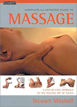 Massage: Complete Illustrated Guide