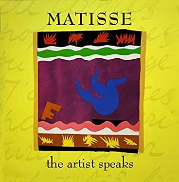 Matisse: The Artist Speaks