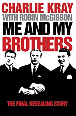 Me and My Brothers: The Final Revealing Story