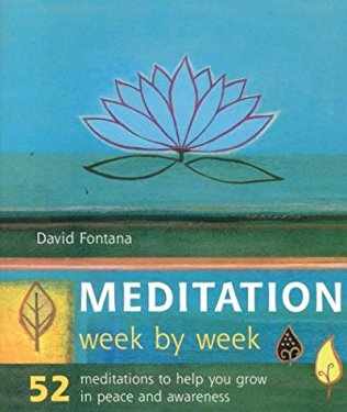 Meditation Week by Week: 52 Meditations to Help You Grow in Peace and Awareness