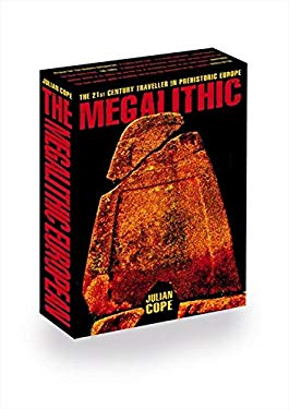 Megalithic European: The 21st Century Traveller in Prehistoric Europe