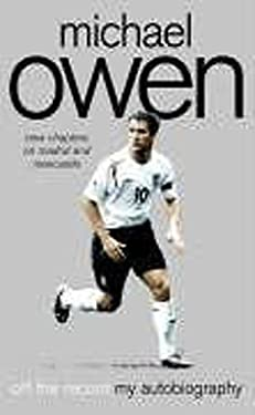 Michael Owen: Off the Record, My Autobiography
