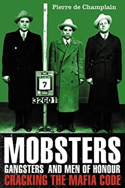 Mobsters, Gangsters and Men of Honour: Cracking the Mafia Code 9780002006682