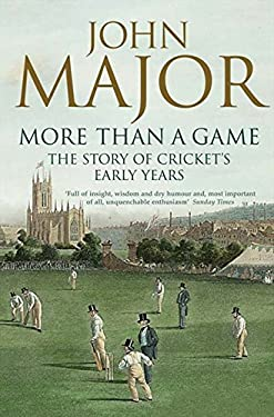 More Than a Game: The Story of Cricket's Early Years 9780007183654