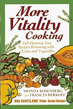 More Vitality Cooking: Full-Flavored, Easy Recipes Brimming with Fruits and Vegetables