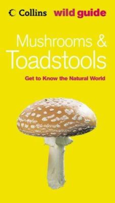 Mushrooms & Toadstools: Get to Know the Natural World
