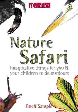 Nature Safari: Imaginative Things for You & Your Children to Do Outdoors