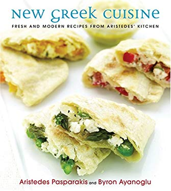 New Greek Cuisine: Fresh and Modern Recipes from Aristede's Kitchen