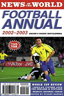 News of the World Football Annual 2002-2003: Soccer's Pocket Encyclopedia