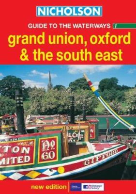 Nicholson Guide to the Waterways 1: Grand Union, Oxford & the South East