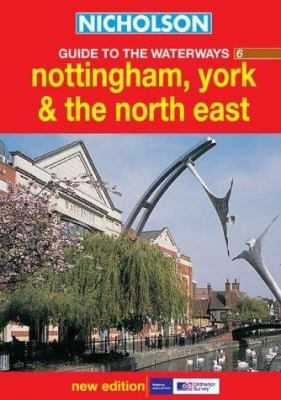 Nicholson Guide to the Waterways 6: Nottingham, York & the North East