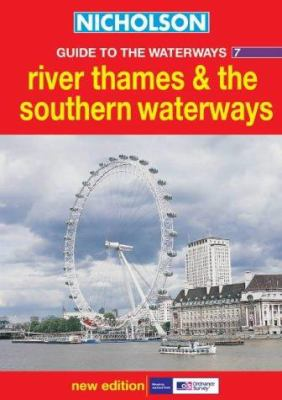 Nicholson Guide to the Waterways 7: River Thames & the Southern Waterways