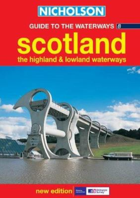 Nicholson Guide to the Waterways 8: Scotland, the Highland and Lowland Waterways