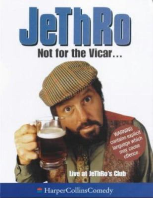 Not for the Vicar . . .: Live at Jethro's Club