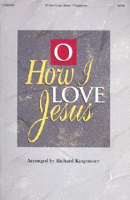 O How I Love Jesus Musical