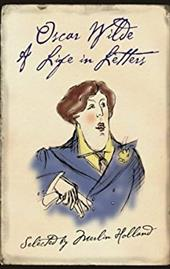 Oscar Wilde: A Life in Letters 107367