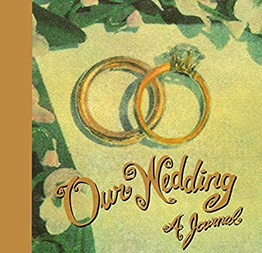 Our Wedding: A Journal