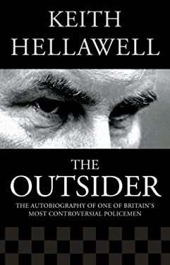 Outsider: The Autobiography of One of Britain's Most Controversial Policemen
