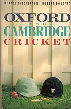 Oxford and Cambridge Cricket (The MCC cricket library)