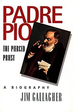 Padre Pio: The Pierced Priest
