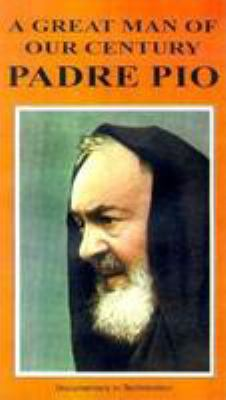Padre Pio: A Great Man of Our Century