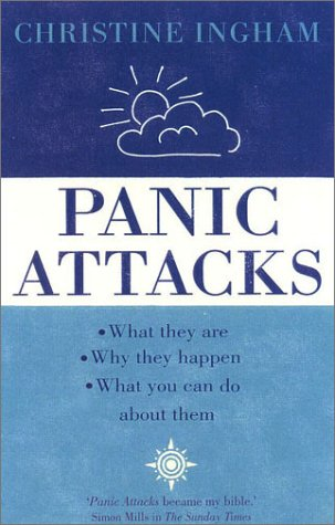 Panic Attacks: What They Are, Why the Happen, and What You Can Do about Them 9780007106905