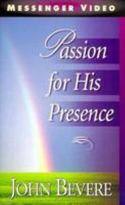 Passion for His Presence